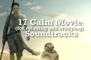 17 CALM MOVIE SOUNDTRACKS (for relaxing or studying)...