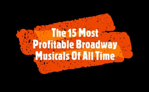 The 15 Most Profitable Broadway Musicals Of All Time...