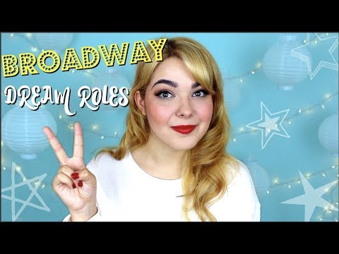 Broadway Dream Roles | UPDATED LIST!...